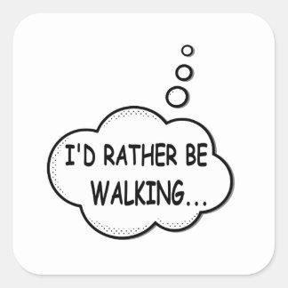 Pegatina Cuadrada Estaría caminando bastante