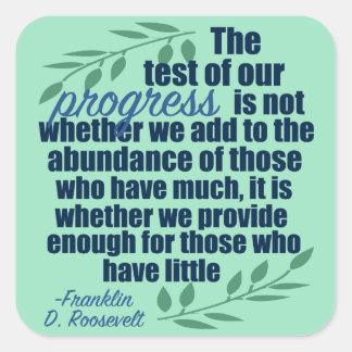 Pegatina Cuadrada Franklin D. Roosevelt en cita del progreso