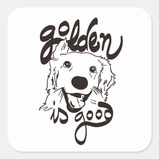 Pegatina Cuadrada Golden is Good