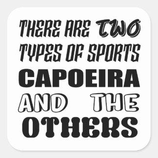 Pegatina Cuadrada Hay dos tipos de deportes Capoeira y otros