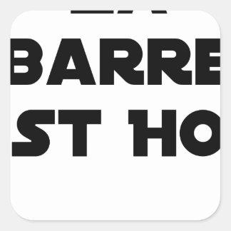 Pegatina Cuadrada La BARRA ESTE HOT - Juegos de palabras - Francois