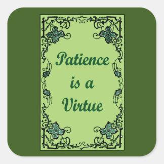 Pegatina Cuadrada La paciencia es una virtud