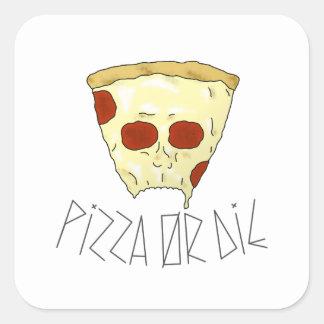 Pegatina Cuadrada La pizza o muere