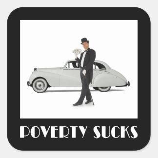 Pegatina Cuadrada La pobreza chupa - al multimillonario rico de