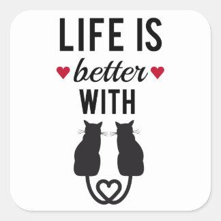 Pegatina Cuadrada La vida es mejor con los gatos, diseño del texto,
