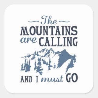 Pegatina Cuadrada Las montañas están llamando