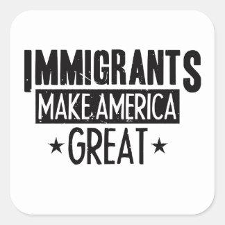 Pegatina Cuadrada Los inmigrantes hacen América grande