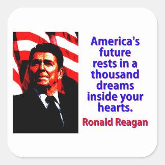 Pegatina Cuadrada Los restos futuros de América - Ronald Reagan
