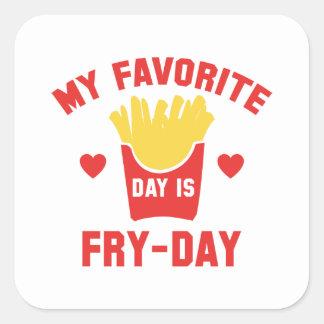 Pegatina Cuadrada Mi día preferido es Fritada-Día