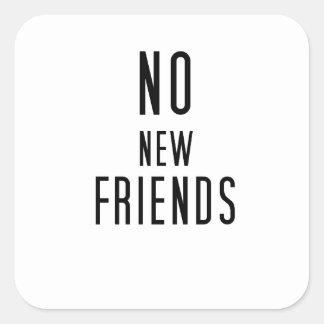 Pegatina Cuadrada Ningunos nuevos amigos