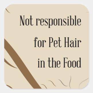 Pegatina Cuadrada No responsable de pelo del mascota en la comida