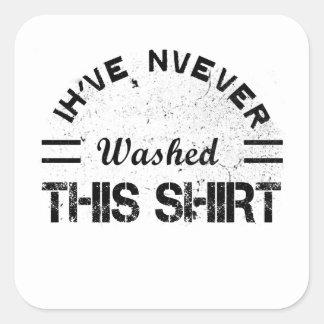 Pegatina Cuadrada Nunca he lavado camisa