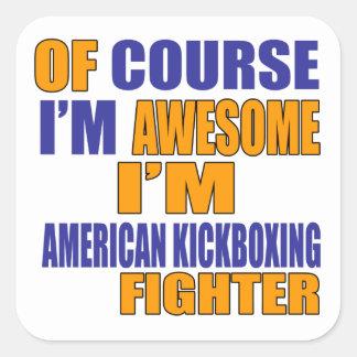 Pegatina Cuadrada Por supuesto soy combatiente de Kickboxing del