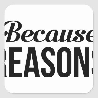 Pegatina Cuadrada Porque razones