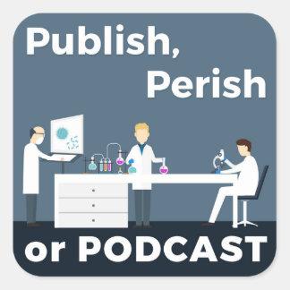 Pegatina Cuadrada Publique, fallezca o haga un podcast a los