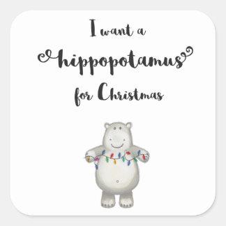Pegatina Cuadrada Quiero un hippopotamus para el navidad