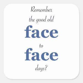 Pegatina Cuadrada Recuerde los buenos viejos días cara a cara