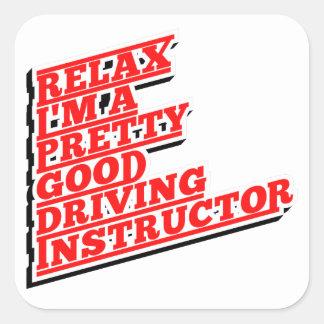 Pegatina Cuadrada Relájeme son un buen instructor de conducción