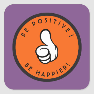 Pegatina Cuadrada ¡Sea positivo! ¡Sea más feliz!