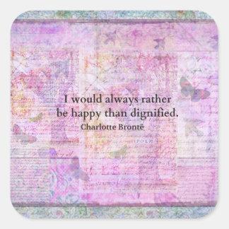 Pegatina Cuadrada Sería siempre bastante feliz que dignificado