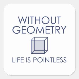 Pegatina Cuadrada Sin geometría la vida es insustancial