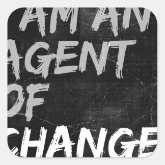 Pegatina Cuadrada Soy un agente del cambio