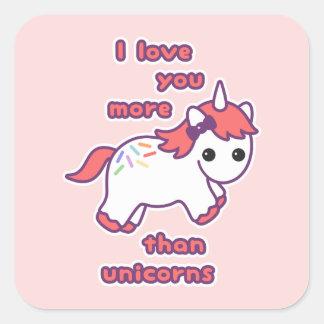 Pegatina Cuadrada Te amo más que unicornios