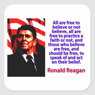 Pegatina Cuadrada Todos están libres de creer - a Ronald Reagan
