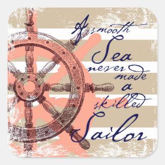 Pegatina Cuadrada Un mar liso nunca hizo a un marinero experto