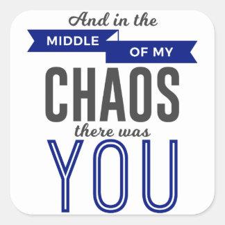 Pegatina Cuadrada Usted en el caos
