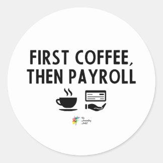 Pegatina de la nómina de pago - primer café,