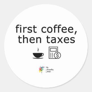 Pegatina del impuesto - primer café, entonces