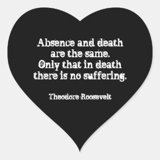 Pegatina En Forma De Corazón Cita de Teddy Roosevelt - ausencia y muerte