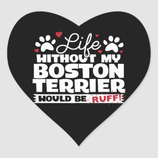 Pegatina En Forma De Corazón La vida sin mi Boston Terrier sería acerino