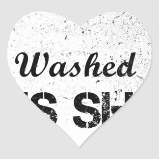 Pegatina En Forma De Corazón Nunca he lavado camisa
