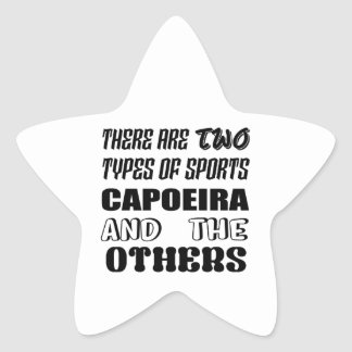 Pegatina En Forma De Estrella Hay dos tipos de deportes Capoeira y otros