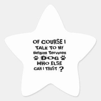 Pegatina En Forma De Estrella Por supuesto hablo con mi diseño del perro de