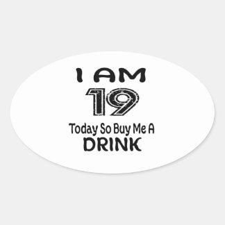 Pegatina Ovalada 19 hoy tan cómpreme una bebida
