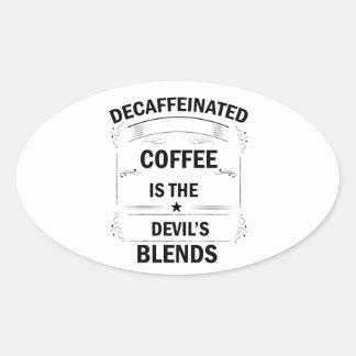 Pegatina Ovalada bebida divertida del café