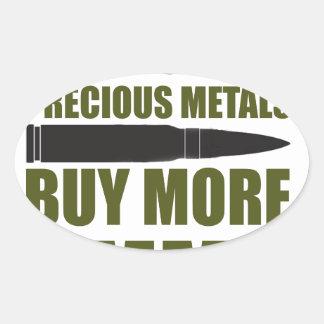 Pegatina Ovalada Compre más munición, inviértala en metal