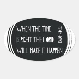 Pegatina Ovalada Cuando el tiempo correcto…
