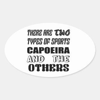 Pegatina Ovalada Hay dos tipos de deportes Capoeira y otros