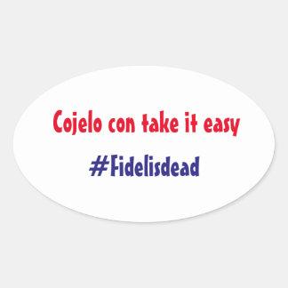 Pegatina Ovalada ¡La estafa de Cojelo lo toma fácil, Fidel murió!!