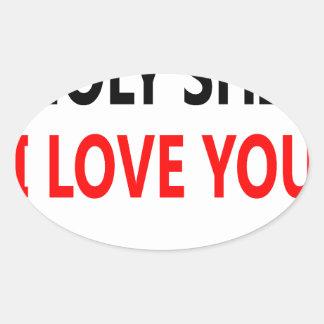 Pegatina Ovalada Mierda santa te amo (1)