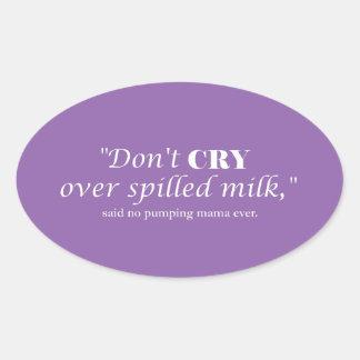 """Pegatina Ovalada """"No llora la leche encima derramada"""" con las"""