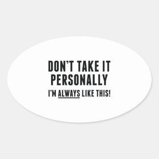 Pegatina Ovalada No lo tome personalmente