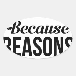 Pegatina Ovalada Porque razones