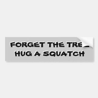 Pegatina Para Coche Abrace un Squatch no un árbol