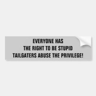 Pegatina Para Coche Abuso de Tailgaters la derecha de ser estúpido