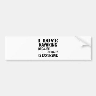 Pegatina Para Coche Amo el Kayaking porque la terapia es costosa